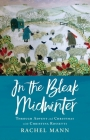 In the Bleak Midwinter: Advent and Christmas with Christina Rossetti Cover Image