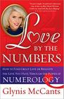 Love by the Numbers: How to Find Great Love or Reignite the Love You Have Through the Power of Numerology Cover Image