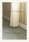 Strange Hotel: A Novel Cover Image