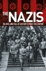 The Nazis: The Rise and Fall of History's Most Evil Empire Cover Image