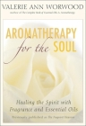 Aromatherapy for the Soul: Healing the Spirit with Fragrance and Essential Oils Cover Image