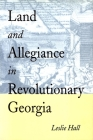 Land and Allegiance in Revolutionary Georgia Cover Image