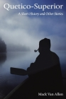 Quetico-Superior: A Short Histroy and Other Stories Cover Image