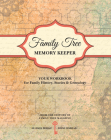 Family Tree Memory Keeper: Your Workbook for Family History, Stories and Genealogy Cover Image