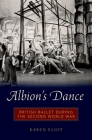 Albion's Dance: British Ballet During the Second World War Cover Image