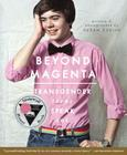 Beyond Magenta: Transgender Teens Speak Out Cover Image