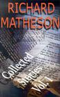 Richard Matheson: Collected Stories: Volume 1 Cover Image