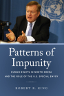 Patterns of Impunity: Human Rights in North Korea and the Role of the U.S. Special Envoy Cover Image