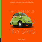 The Big Book of Tiny Cars: A Century of Diminutive Automotive Oddities Cover Image