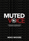 Muted Voice: A Challenge to the Body of Christ to Speak Out Against Racism Cover Image
