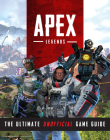 Apex Legends: The Ultimate Unofficial Game Guide Cover Image