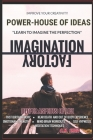 Imagination Factory_The Power-House Of Ideas: Use your Brain in Video Mode Cover Image
