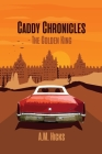 Caddy Chronicles: The Golden King Cover Image