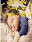 Sleep Log: 8.5 Inches By 11 Inches 100 pages Cover Image