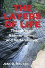 The Layers Of Life - Thoughts on Nature, Living, and Self-Reliance Cover Image