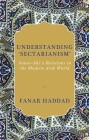 Understanding 'Sectarianism': Sunni-Shi'a Relations in the Modern Arab World Cover Image