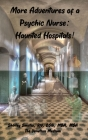 More Adventures of a Psychic Nurse: Haunted Hospitals! Cover Image