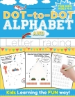 Dot-to-Dot Alphabet and Letter Tracing for Kids Ages 4-6: A Fun and Interactive Workbook for Kids to Learn the Alphabet with dot-to-dot lines, shapes, Cover Image