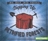 Digging Up Petrified Forests Cover Image