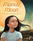 Mango Moon: When Deportation Divides a Family Cover Image