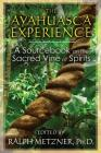 The Ayahuasca Experience: A Sourcebook on the Sacred Vine of Spirits Cover Image