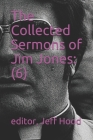 The Collected Sermons of Jim Jones: : 6 Cover Image