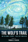 The Wolf's Trail: An Ojibwe Story, Told by Wolves Cover Image