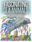 FASCINATING SEA ANIMALS Coloring Book for Adults: Lovink Coloring Books Cover Image