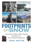 Footprints on Snow: Seven Brave Women Who Shaped the History of the Northwest Mountains Cover Image