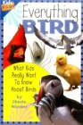 Everything Bird: What Kids Really Want to Know about Birds (Kids' FAQs) Cover Image