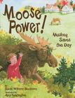 Moose Power!: Muskeg Saves the Day Cover Image