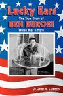 Lucky Ears: The True Story of Ben Kuroki, World War II Hero Cover Image