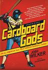 Cardboard Gods: An All-American Tale Told Through Baseball Cards Cover Image