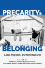 Precarity and Belonging: Labor, Migration, and Noncitizenship (Latinidad: Transnational Cultures in the United States) Cover Image