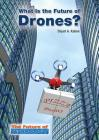What Is the Future of Drones? (Future of Technology) Cover Image