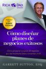 Como Disenar Planes de Negocios Exitosos: Como Preparar un Plan de Negocios Que los Inversores Lean E Inviertan en el = Writing Winning Business Plans (Rich Dad's Advisors) Cover Image