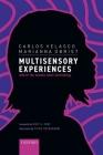 Multisensory Experiences: Where the Senses Meet Technology Cover Image