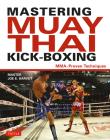 Mastering Muay Thai Kick-Boxing: Mma-Proven Techniques Cover Image