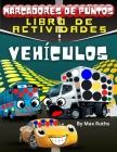 Marcadores de Puntos Libro de Actividades: Libro de actividades para infantiles y preescolares de 2 a 6 años con Coches, aviones, taxis, autobuses esc Cover Image