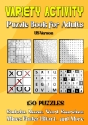 Variety Activity Puzzle Book for Adults: Sudoku, Word Search, Mazes, Hitori, Word Puzzle, Mines Finder, Mixed Puzzlebook - US Version Cover Image