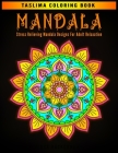 Mandala: An Adult Coloring Book Featuring 50 of the World's Most Beautiful Mandalas for Stress Relief and Relaxation Cover Image
