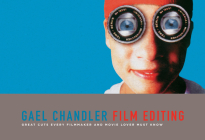 Film Editing: Great Cuts Every Filmmaker and Movie Lover Must Know Cover Image