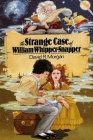 The Strange Case of William Whipper-Snapper Cover Image