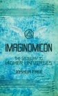 Imaginomicon: The Gateway to Higher Universes (A Grimoire for the Human Spirit) Cover Image