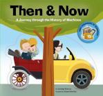 Then & Now: A Journey Through the History of Machines Cover Image