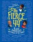The Fierce 44: Black Americans Who Shook Up the World Cover Image
