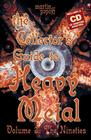 The Collector's Guide to Heavy Metal: Volume 3: The Nineties [With CD of Nineties Rarities] Cover Image