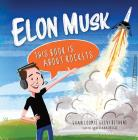 Elon Musk: This Book Is about Rockets Cover Image