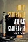 Quit Smoking! While Smoking! Cover Image