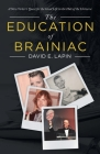 The Education of Brainiac: A New Yorker's Quest for the Good Life in the Hub of the Universe Cover Image